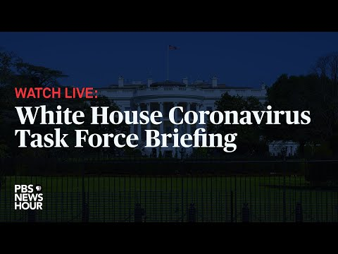 WATCH LIVE: White House Coronavirus Task force hold news conference