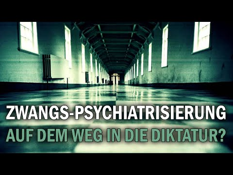 Zwangs-Psychiatrisierung - Auf dem Weg in die Diktatur? - Dr. Ulrich Werth