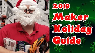 Maker Holiday Guide 2019 | Christmas Gift Guide & Wishlist