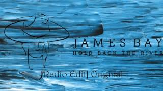 James Bay Hold Back the River (Radio Edit) Original