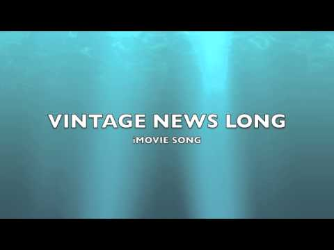 Vintage News Long | iMovie Song-Music