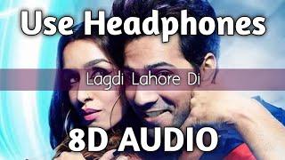 LAGDI LAHORE DI (8D AUDIO) - Street Dancer 3D | Guru Randhawa, Tulsi Kumar | HQ