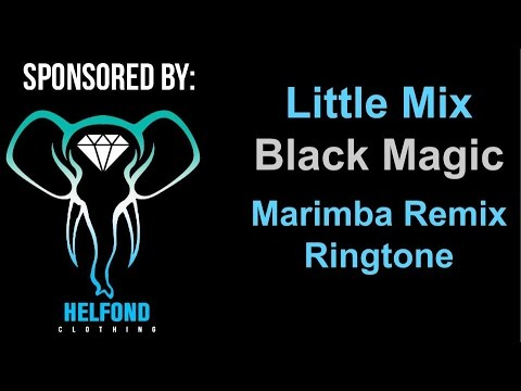Little Mix - Black Magic Marimba Ringtone And Alert