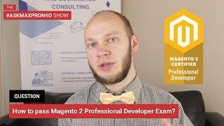 How to pass Magento 2 Professional Developer Exam