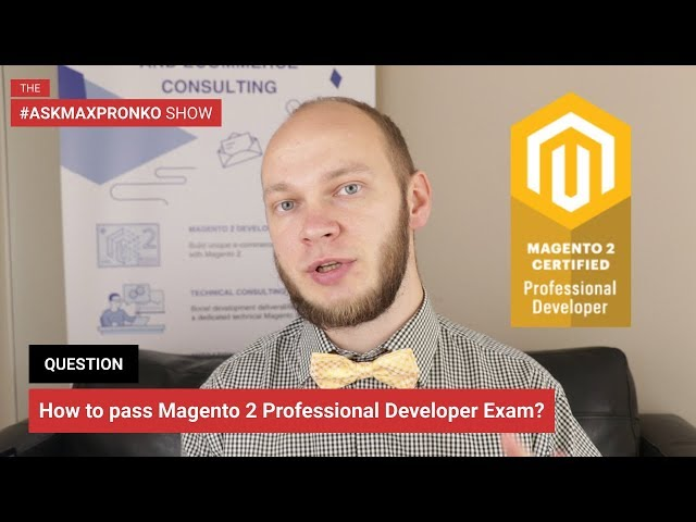 Magento 2 Professional Developer Exam How to pass it