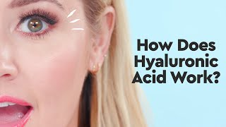 How Does Hyaluronic Acid Work? | The Makeup