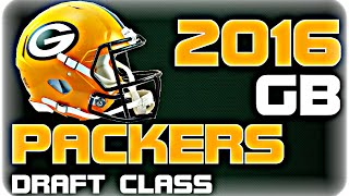 Green Bay Packers 2016 Draft Class
