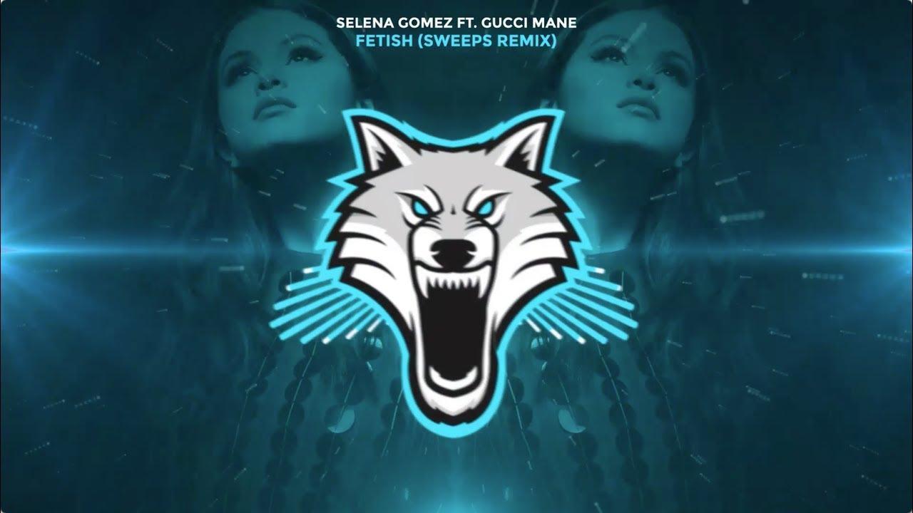 b6f292a9652c Selena Gomez - Fetish ft. Gucci Mane (Sweeps Remix) - YouTube