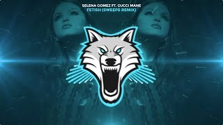 Selena Gomez - Fetish ft. Gucci Mane (Sweeps Remix)