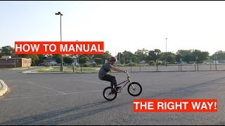 HOW TO MANUAL THE RIGHT WAY ON ANY BIKE!