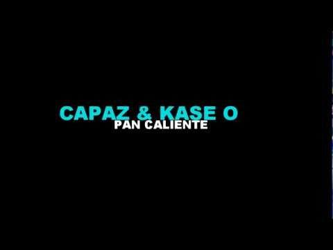 Capaz & Kase O  - Pan Caliente