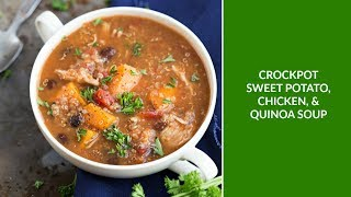 Slow Cooker Sweet potato, Chicken, and Quinoa soup