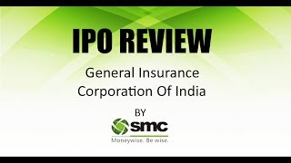 General Insurance Corporation Of India(GIC) : IPO Review by SMC Research Expert Mr.Dinesh Joshi