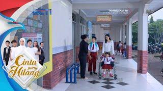 CINTA YANG HILANG - Akhirnya Ilham Dan Indah Kembali Ke Sekolah [24 September 2018]