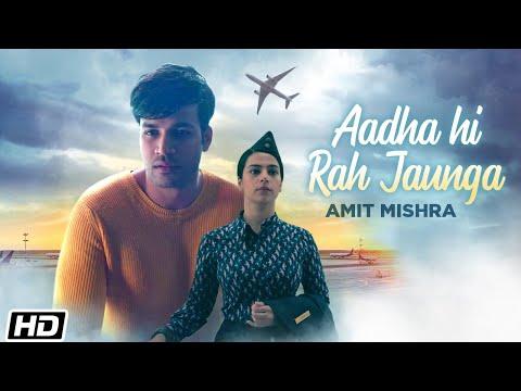 Aadha Hi Rah Jaunga - Amit Mishra - Latest Hindi Songs 2021 - Hindi Sad Song - Love Song