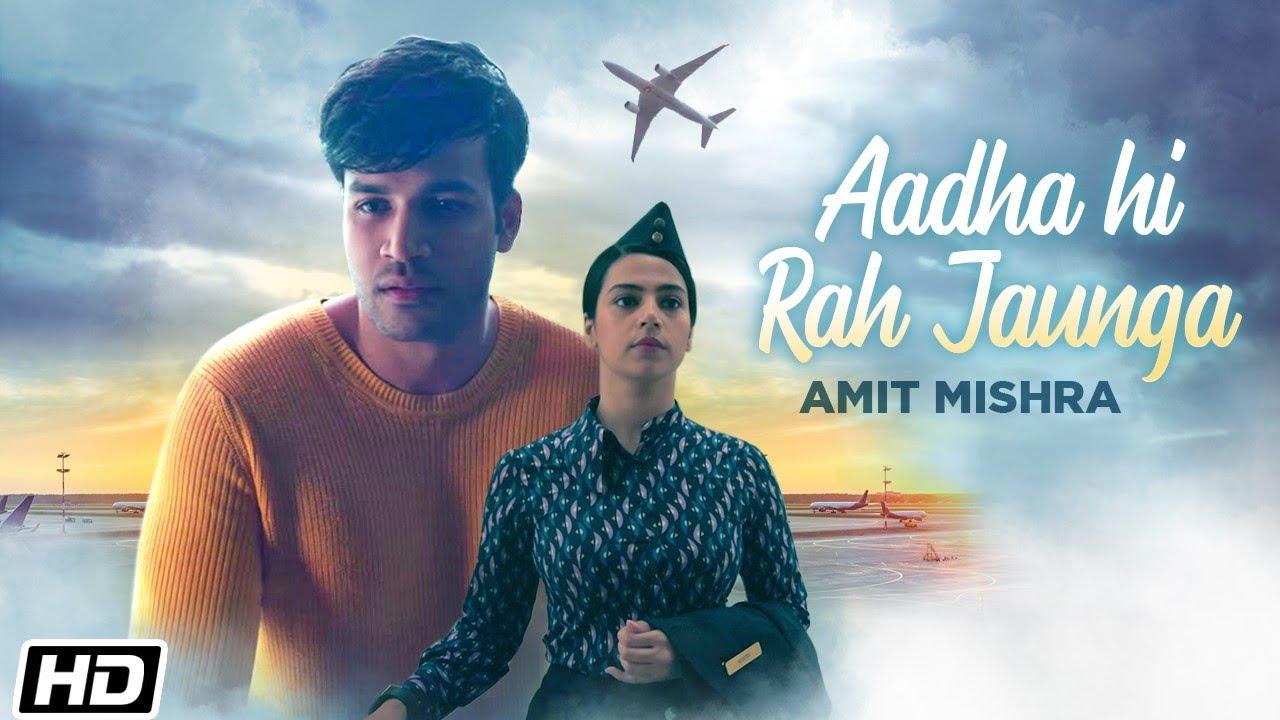 Aadha Hi Rah Jaunga - Amit Mishra - Mayank S - Abhendra K U -Latest Hindi Songs 2021 -Hindi Sad Song