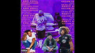 Killiam Shakespeare ft The Bul Bey and Reesa Renee - Party & Chill (Official Audio)