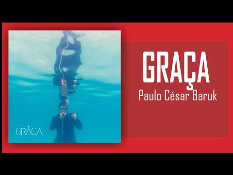 Paulo César Baruk - Graça (CD Completo)