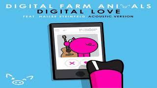 Digital Farm Animals – Digital Love (Feat. Hailee Steinfeld) (Acoustic Version)