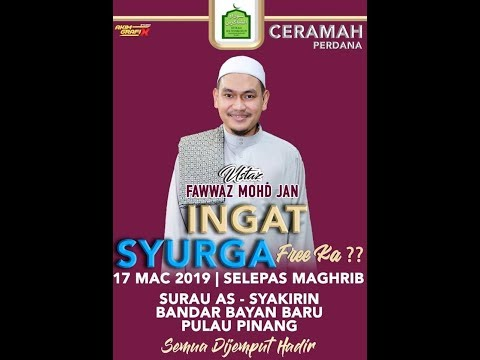 Ingat Syurga Free Ka ? - Ustaz Muhammad Fawwaz Mohd Jan