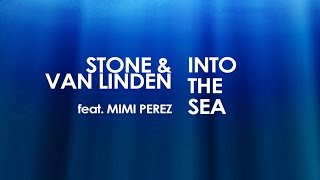Stone & Van Linden ft Mimi Perez - Into the sea (CJ Stone & Milo nl Mix)