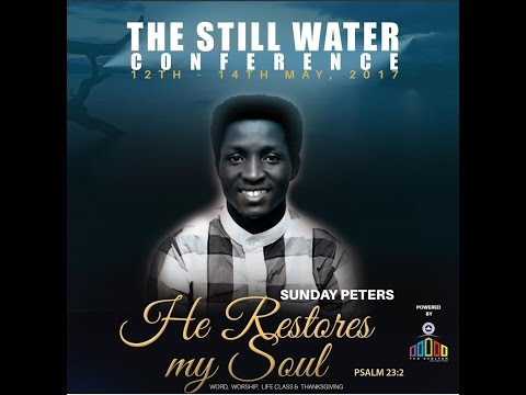 SUNDAY PETERS MINISTRATION - STILL WATERS CONFERENCE 2017