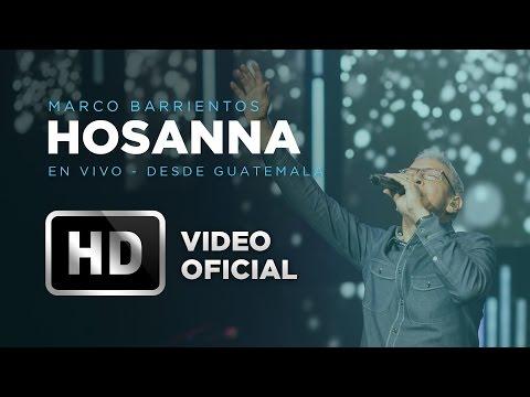 Hosanna - Marco Barrientos  - Amanece Guatemala