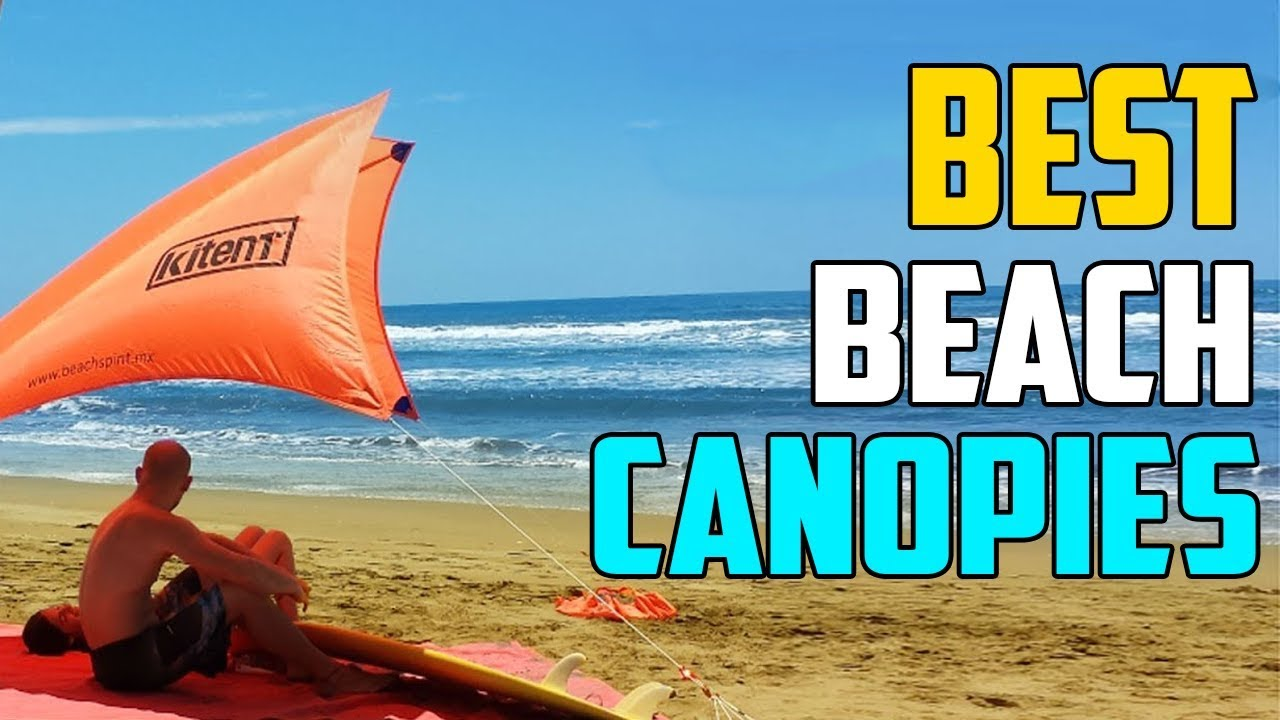 Top 3 Best Beach Canopies In 2019
