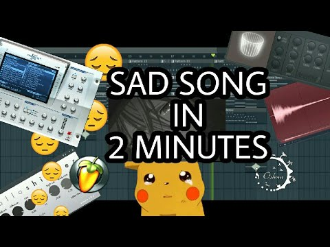 MAKE A SAD SONG IN 2 MINUTES [FL STUDIO]