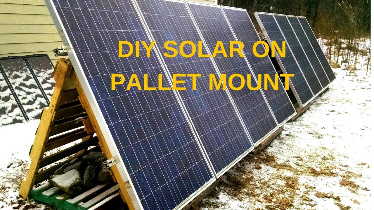Diy Solar Panel Mounting On Pallets Part 2 You
