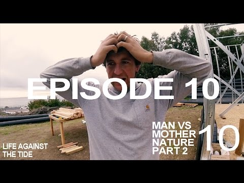 Tiny House Build: 10 Man vs Mother Nature 2