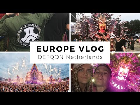 DEFQON 1 NETHERLANDS VLOG!!! Europe 2017