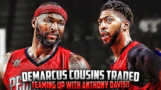 DeMarcus Cousins TRADED To The PELICANS!! WITH ANTHONY DAVIS!! - BIGGEST TRADE!