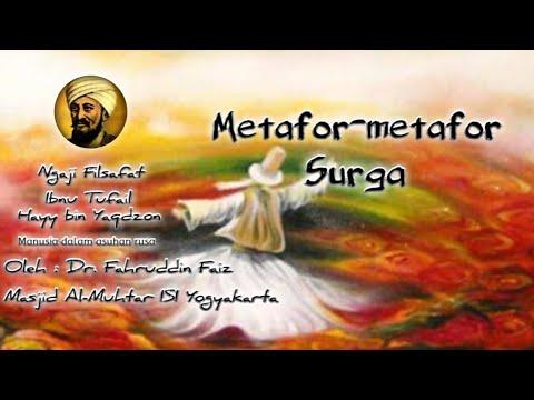 "Metafor-metafor Surga, Dalam Ngaji Filsafat ""Ibnu Tufail"", Oleh Dr. Fahruddin Faiz"