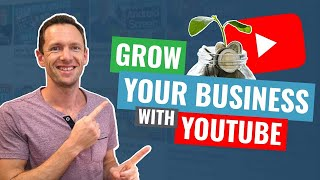 YouTube for Business! How to GROW Your Business with YouTube