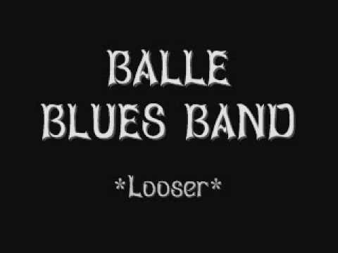 Balle Blues Band - Looser