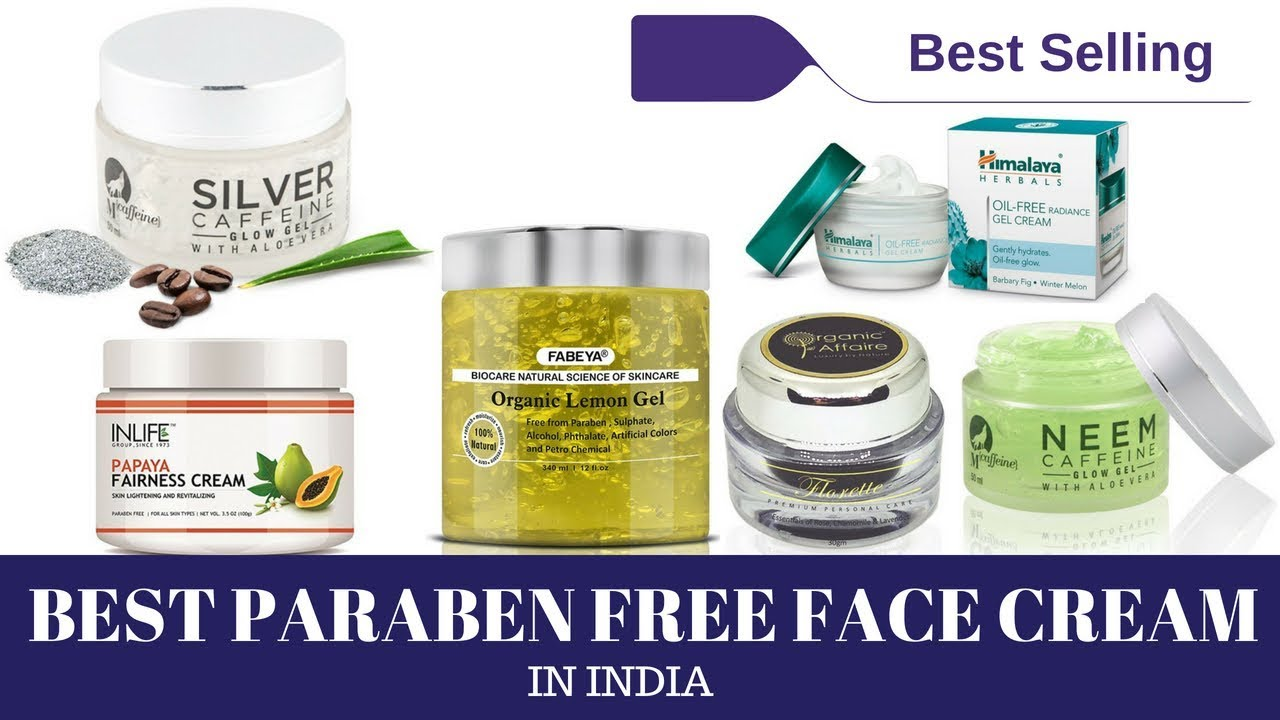 10 Best Chemical Paraben Free Face Creams In India Truly Amazing Organic Natural Brands Youtube