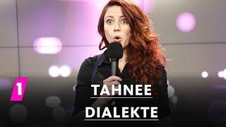 Tahnee: Dialekte