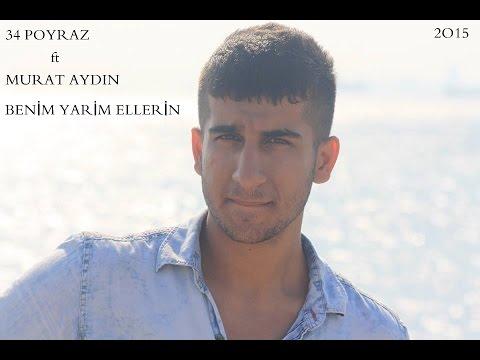 34 Poyraz ft Murat Aydın [Benim Yarim ELLerin] 2o15 - Video KLip
