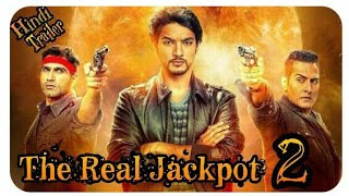 The Real Jackpot 2 (2019) Offical Hindi Trailer