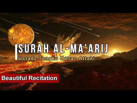 Surah Al Ma'arij - Ustadz Tengku Hanan Attaki (Beautiful Recitation)