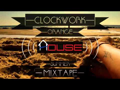 Summer House Mixtape | Clockwork Orange