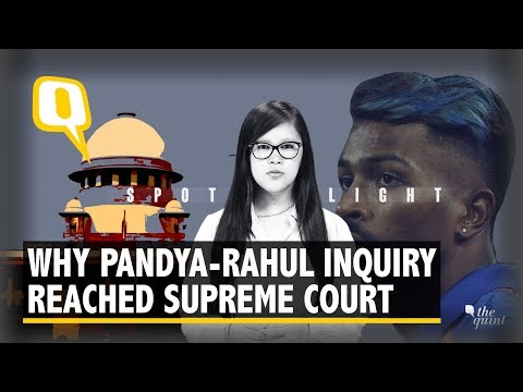 Why Pandya-Rahul 鈥楰offee鈥� Inquiry Reached The Supreme Court | The Quint