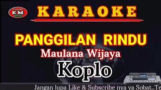 Maulana Wijaya PANGGILAN RINDU Versi Koplo Karaoke/Lirik Nada Rendah