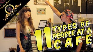 11 Types Of People At A Cafe