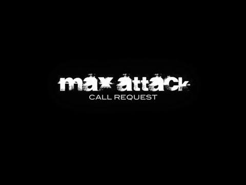 MAX ATTACK:CALL REQUEST.