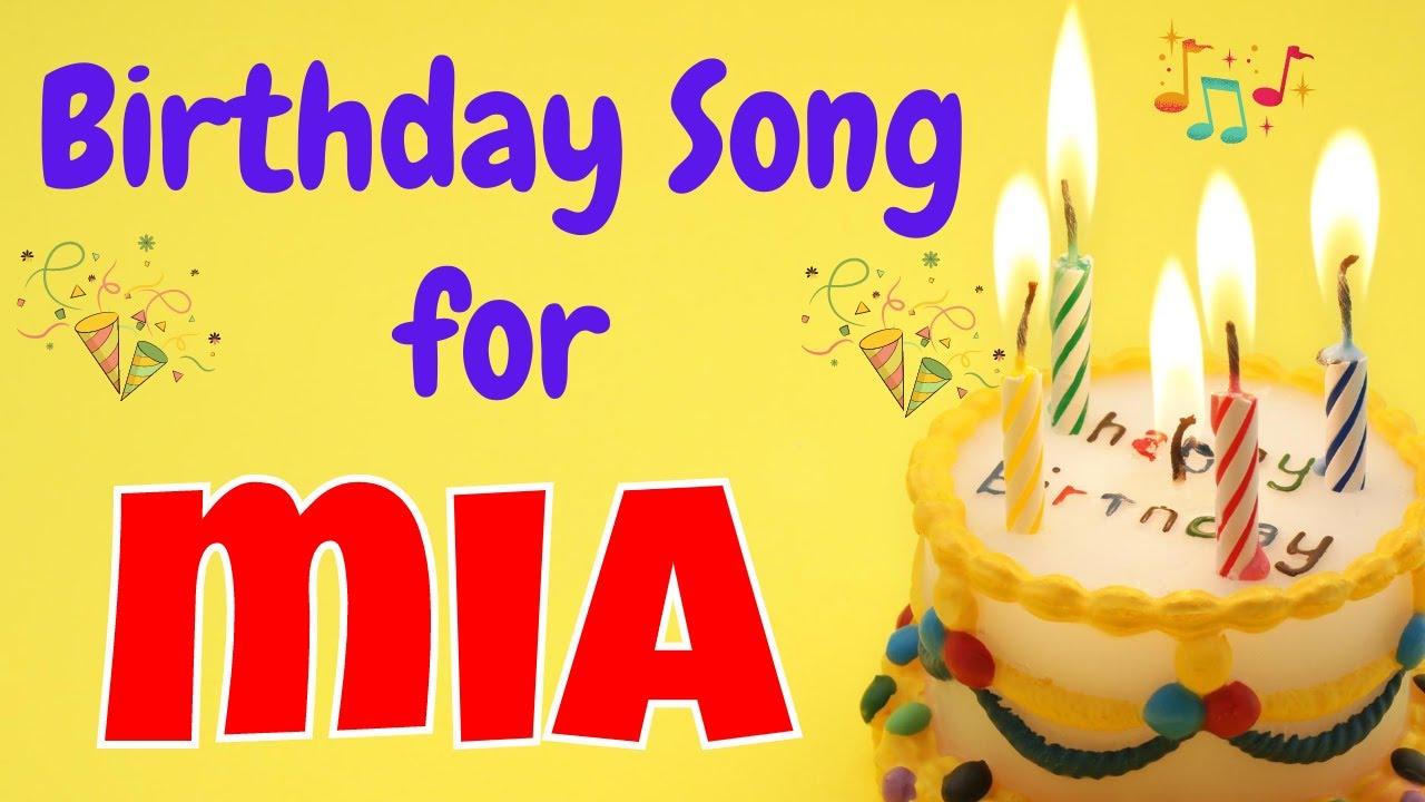 Happy Birthday Mia Song   Birthday Song for Mia   Happy Birthday Mia Song Download
