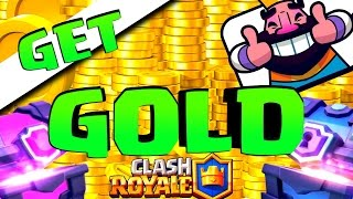 How To GET GOLD In Clash Royale | No Hacks!