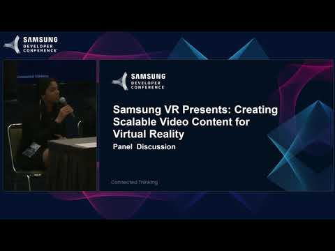 Samsung VR Presents: Creating Scalable Video Content for Virtual Reality