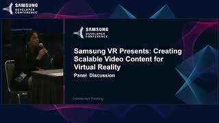 SDC 2017 Session: Samsung VR Presents: Creating Scalable Video Content for Virtual Reality